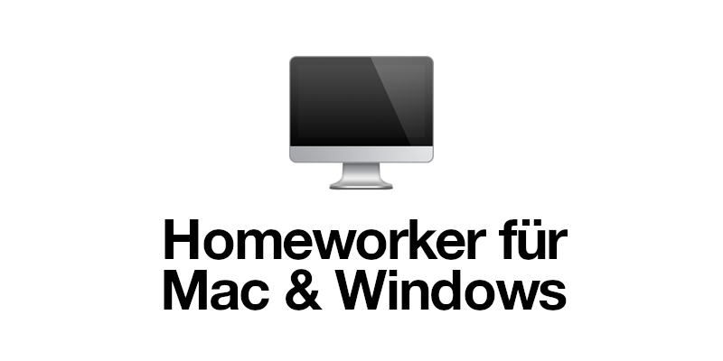 Homeworker für Mac & Windows 🖥️