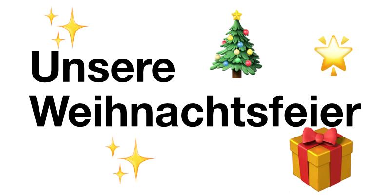 Unsere Weihnachtsfeier 🎄🎁